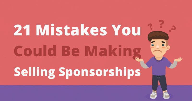 17 Mistakes You Could Be Making Selling Sponsorships