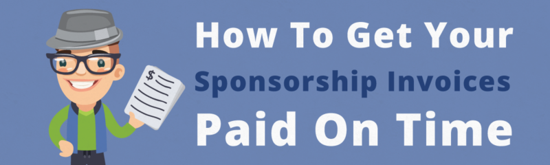 How To Get Your Sponsorship Invoices Paid On Time
