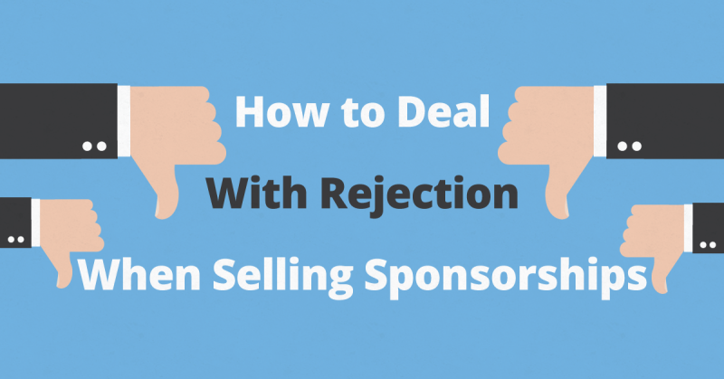 How to Deal with Rejection when Selling Sponsorships