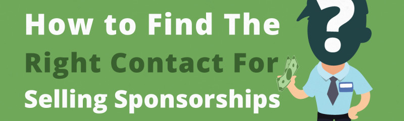 How to Find The Right Contact for Selling Sponsorships